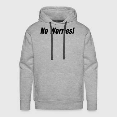 No Worries - Men's Premium Hoodie