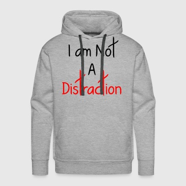 A DISTRACTION FUNNY - Men's Premium Hoodie