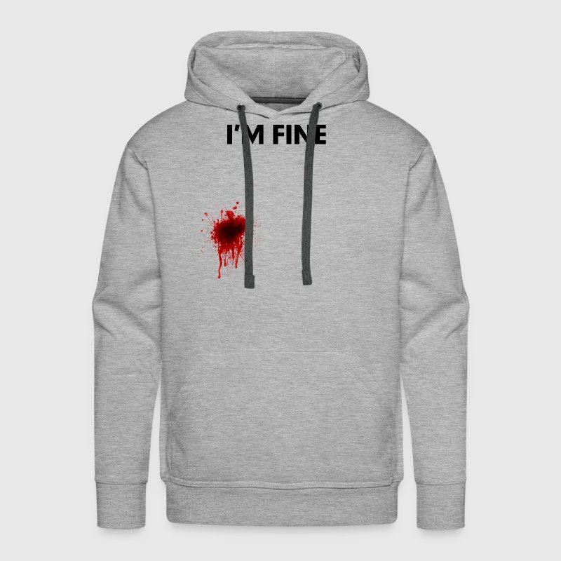 I'm Fine Bloody Injured Shirt FUNNY - Men's Premium Hoodie