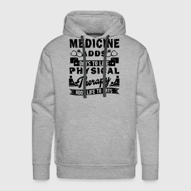 Day To Life Physical Therapist Shirt - Men's Premium Hoodie