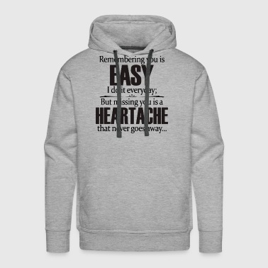 remembering you is easy I do it everyday but missi - Men's Premium Hoodie