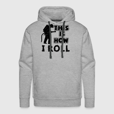 This Is How Fire Fighter Roll Shirt - Men's Premium Hoodie