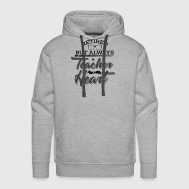 Classroom RETIRED TEACHER: Always Teacher At Heart - Men's Premium Hoodie