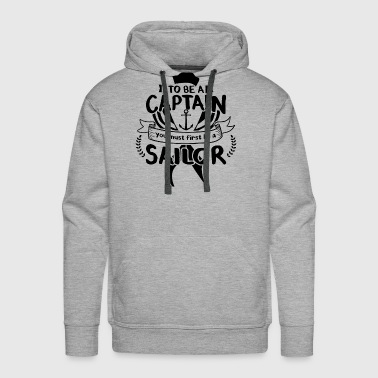 Sailboat To be a Captain... - Men's Premium Hoodie