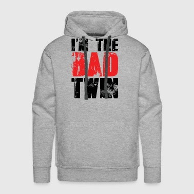 Twin I'm The Bad Twin | Evil Twin Sister/Brother - Men's Premium Hoodie