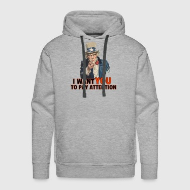 I Want You to Pay Attention Dad Joke - Men's Premium Hoodie