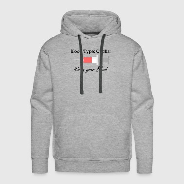 Blood Type: Cyclist - Men's Premium Hoodie