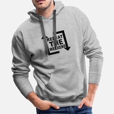 House Music repeat the weekend - Men's Premium Hoodie
