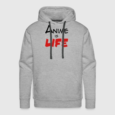 Anime Is Life Black - Men's Premium Hoodie