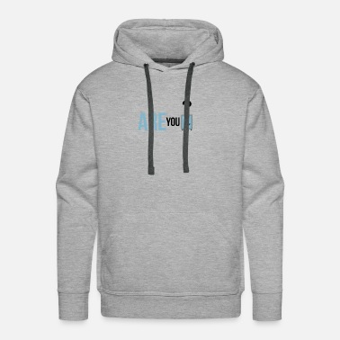 Not Safe For Work Are you safe? - Men's Premium Hoodie