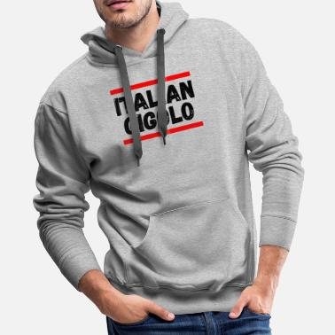 Gigolo Italian Gigolo For Him doodo - Men's Premium Hoodie