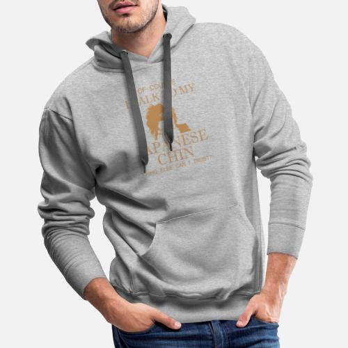 2e93029d761b6 Funny Japanese Chin - Of Course I Talk - Humor Men s Premium Hoodie ...
