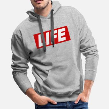 LIFE cool Quote Obey Sign gift idea - Men's Premium Hoodie