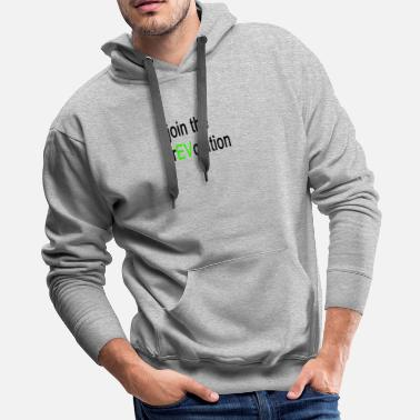 Vehicle Join The Revolution Electric Vehicle - Men's Premium Hoodie