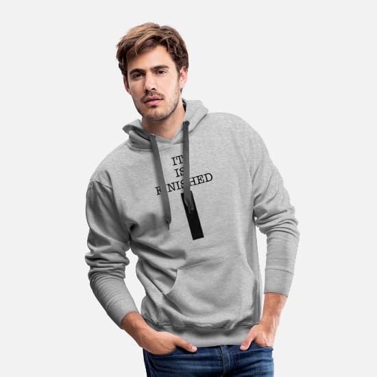 Finished Hoodies & Sweatshirts - It is Finished - Men's Premium Hoodie heather gray
