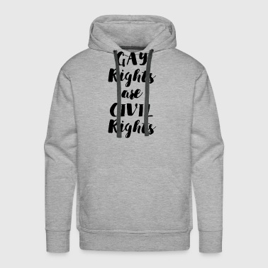 GAY-RIGHTS-ARE-CIVIL-RIGH - Men's Premium Hoodie