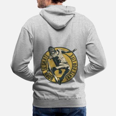 Newyork BORN TO SKATE - SKATE FOR LIVE - Men's Premium Hoodie