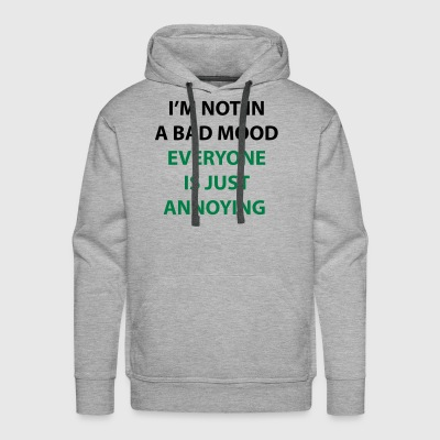 I'm Not In A Bad Mood - Men's Premium Hoodie