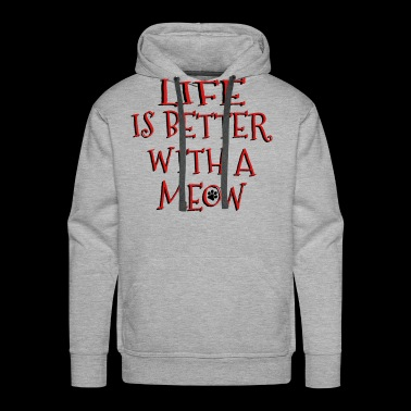 Life Is Better With A Meow - Men's Premium Hoodie