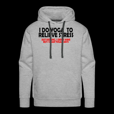 yoga to relieve stress copy - Men's Premium Hoodie