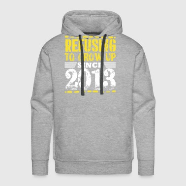 Refusing To Grow Up Since 2013 Vintage Old Is Gold - Men's Premium Hoodie