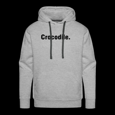 Crocodile shirt animal gift idea - Men's Premium Hoodie