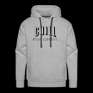 Vape And Chill - Men's Premium Hoodie