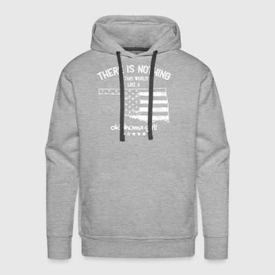 USA: Nothing In Like A Oklahoma State Girl Gift - Men's Premium Hoodie