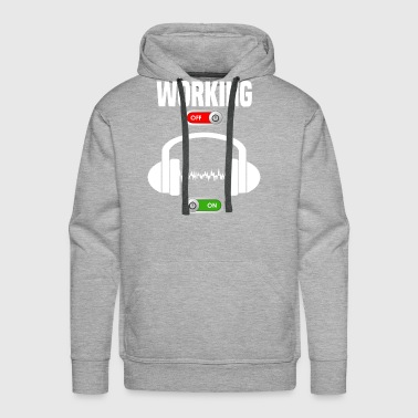 Working Job OFF music sport ON gift - Men's Premium Hoodie