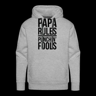 Papa Rules Punching Fools T-shirt Father's Day Gif - Men's Premium Hoodie