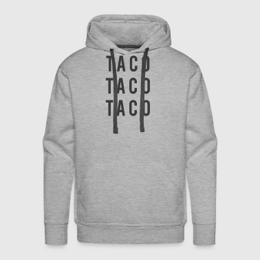 Awesome and Funny Taco Taco Taco T-shirt - Men's Premium Hoodie