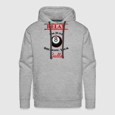 Breaking Your Balls Billiards Funny Pool Gear - Men's Premium Hoodie