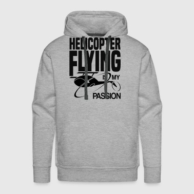 Helicopter flying is my passion pilot shirt gift - Men's Premium Hoodie
