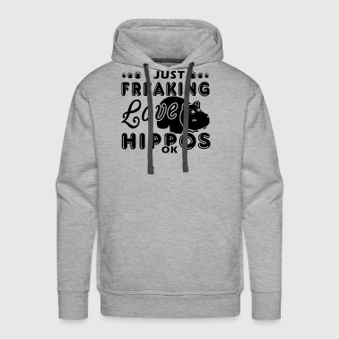I Just Freaking Love Hippos OK Shirt - Men's Premium Hoodie