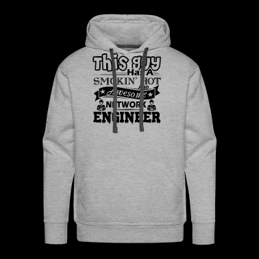 Smoking Hot And Awesome Network Engineer Shirt - Men's Premium Hoodie