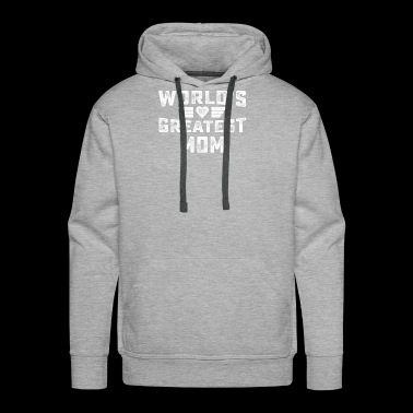 World's Greatest Mom With Love - Happy Mothers - Men's Premium Hoodie