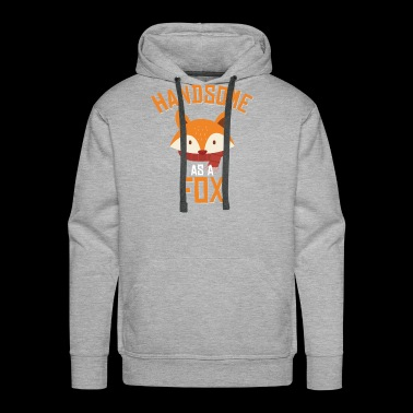 Handsome as a fox gift love animal forest - Men's Premium Hoodie