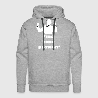 Find your passion! Motivation tee - Men's Premium Hoodie