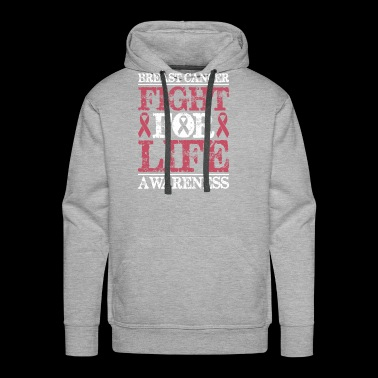 Breast Cancer Awareness Fight For Life - Men's Premium Hoodie