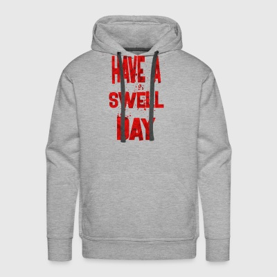 have a swell day 2 - Men's Premium Hoodie