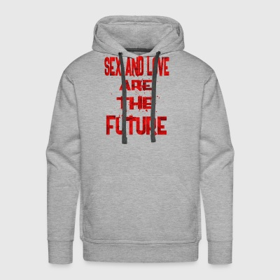 sex and love are the future 2 - Men's Premium Hoodie