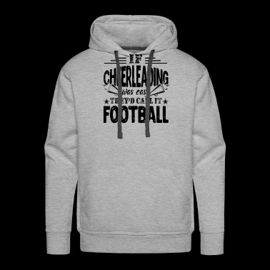Football Shirt - Cheerleading Football T shirt - Men's Premium Hoodie