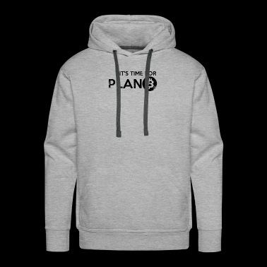 Time for plan B - Men's Premium Hoodie