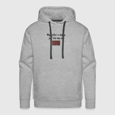 My wallet is empty like my soul - Men's Premium Hoodie