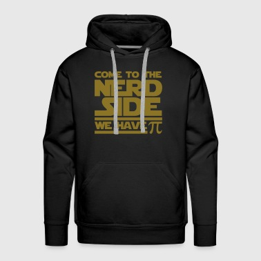 Come To The Nerd Side - We have Pi - Men's Premium Hoodie