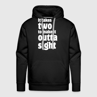 It takes two to make it outta sight - Men's Premium Hoodie