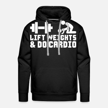 Weight-lifting Lift Weights and Do Cardio - Men's Premium Hoodie