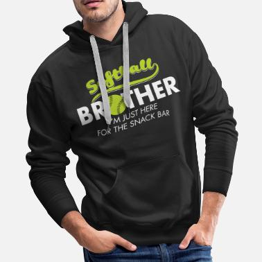 Softball Brother Softball Brother. I'm just here for the snack bar. - Men's Premium Hoodie