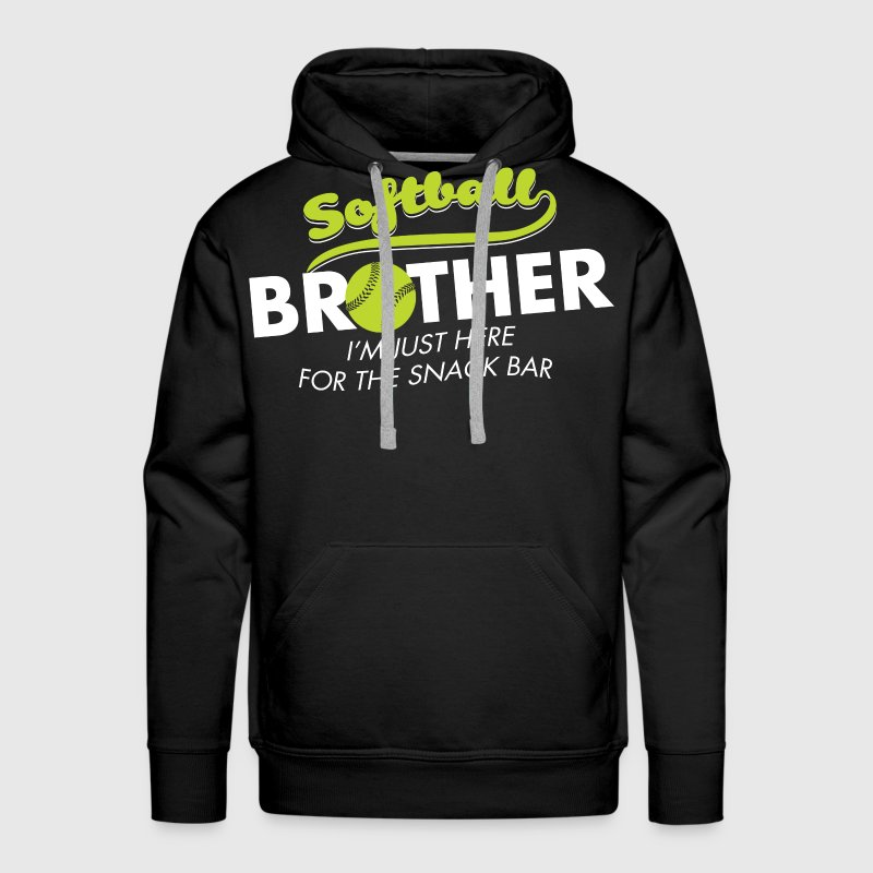 Softball Brother. I'm just here for the snack bar. - Men's Premium Hoodie