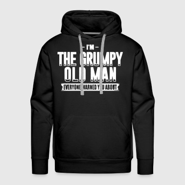Grumpy Old Man Shirt - Men's Premium Hoodie